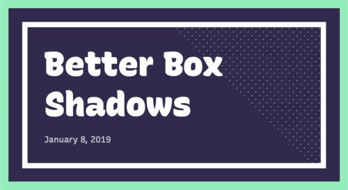 Image for: Better Box Shadows