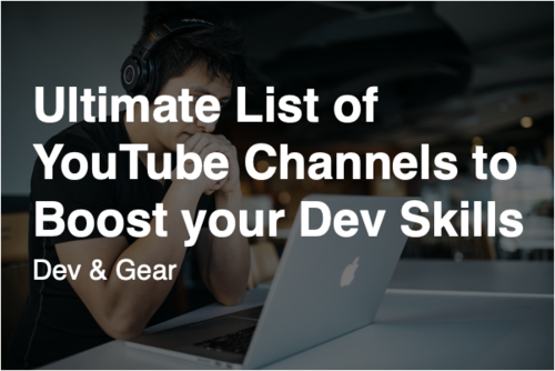 Image for: Ultimate List of YouTube Channels to Boost Dev Skills