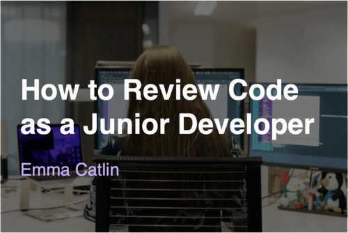 Image for: How to Review Code as a Junior Developer